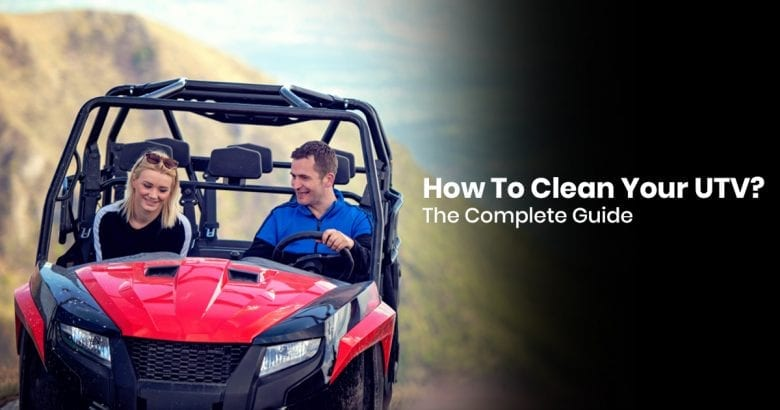How To Clean Your UTV: The Complete Guide