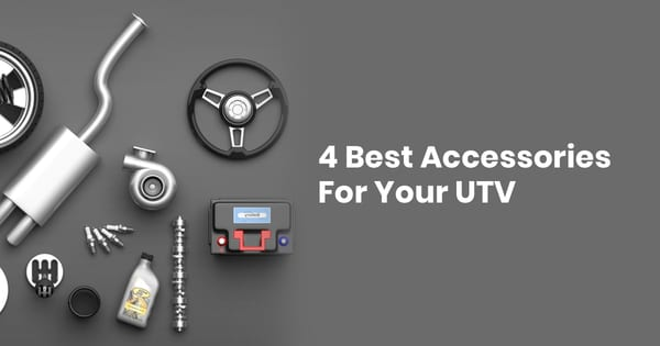 4 Best Accessories For Your UTV