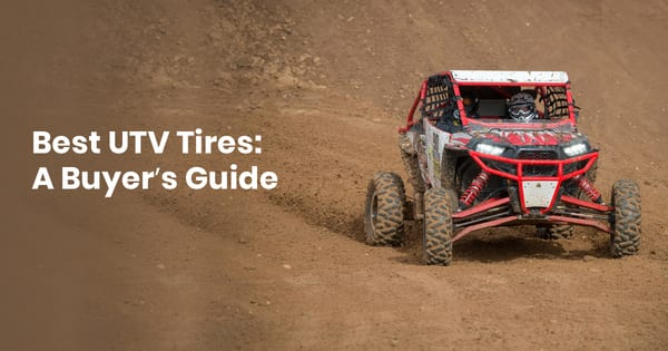 Best UTV Tires: A Buyer's Guide