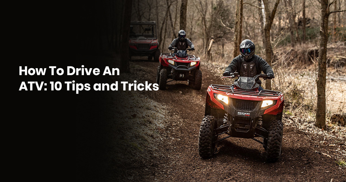 How To Drive An ATV:10 Tips And Tricks