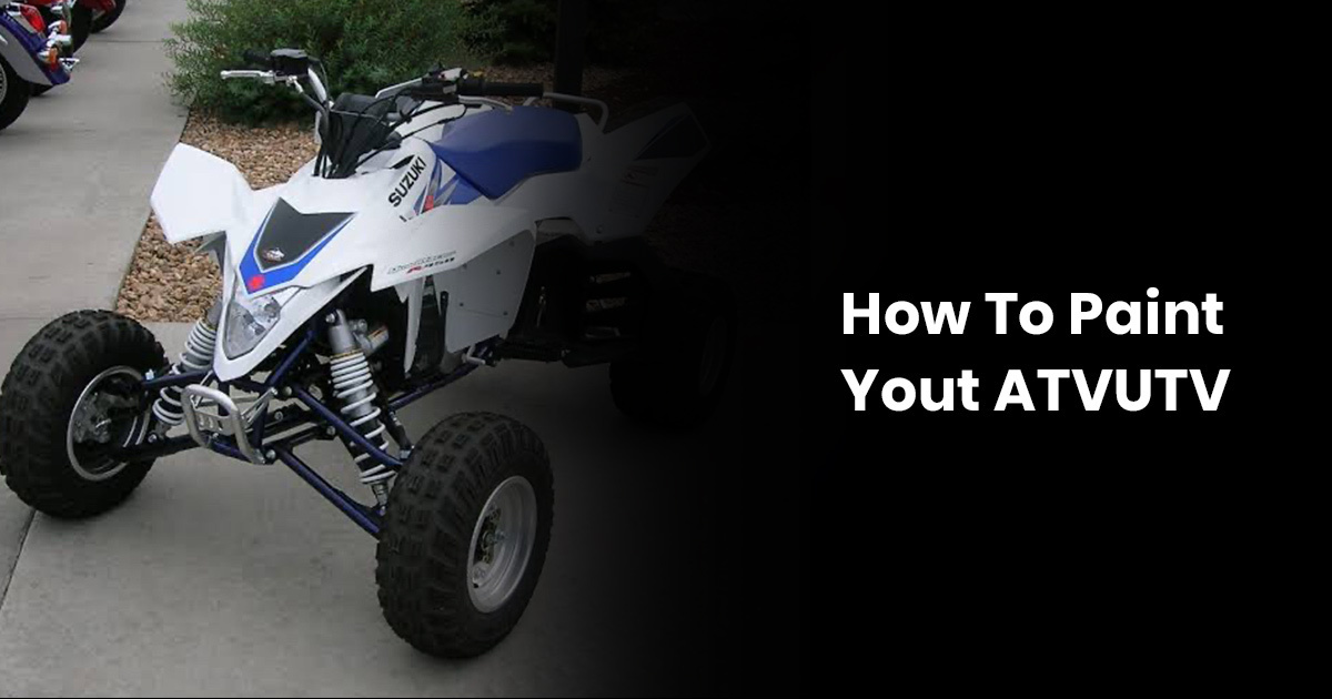 How To Paint Your ATV-UTV