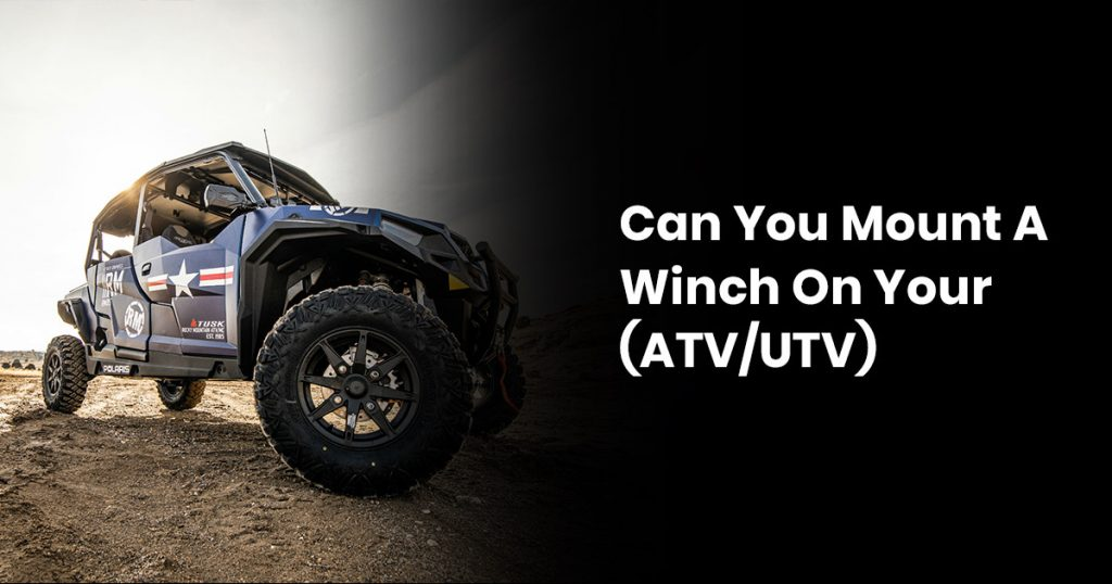 Can You Mount A Winch On Your (ATV-UTV)